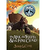 img - for [ { THE ARK, THE REED, & THE FIRE CLOUD (AMAZING TALES OF MAX & LIZ #BOOK 1) } ] by Cote, Jenny L (AUTHOR) Sep-01-2008 [ Paperback ] book / textbook / text book