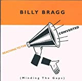 Reaching To The Converted Billy Bragg