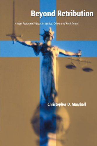 Beyond Retribution: A New Testament Vision for Justice,...