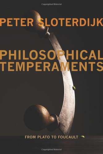 Philosophical Temperaments: From Plato to Foucault (Insurrections: Critical Studies in Religion, Politics, and Culture)