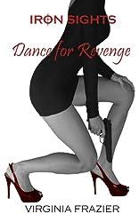 Dance for Revenge (Iron Sights Book 2)