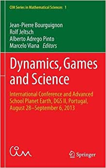 Downloads Dynamics, Games and Science: International Conference and Advanced School Planet Earth, DGS II, Portugal, August 28-September 6, 2013 (CIM Series in Mathematical Sciences) ebook