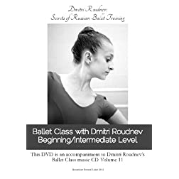 Ballet Class with Dmitri Roudnev Beginning/Intermediate Level