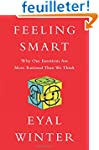Feeling Smart: Why Our Emotions are M...