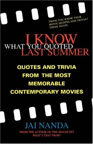 Image for I Know What You Quoted Last Summer: Quotes and Trivia from the Most Memorable Contemporary Movies