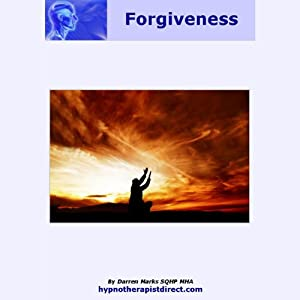 Forgiveness: Let Go of the Pain Others Have Caused and Feel Free Today | [Darren Marks]