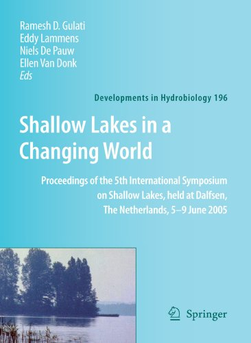 Shallow Lakes in a Changing World: Proceedings of the 5th International Symposium on Shallow Lakes, held at Dalfsen, The