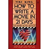How to Write a Movie in 21 Days: The Inner Movie Method ~ Viki King