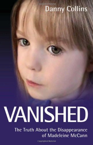 Vanished: The Truth About the Disappearance of Madeleine McCann