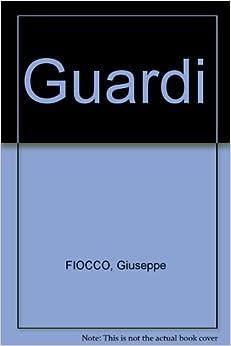 Guardi: Giuseppe Fiocco: Amazon.com: Books