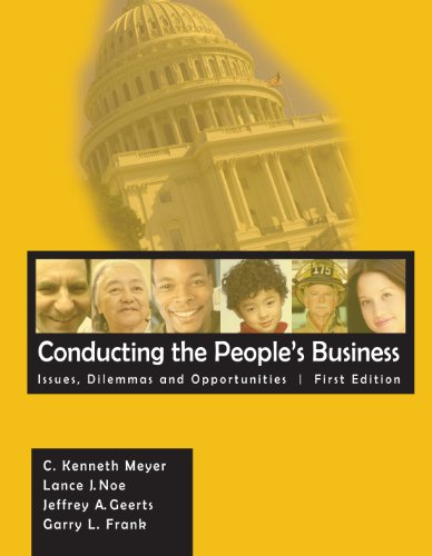 Conducting the People's Business: Issues, Dilemmas, and Opportunities