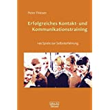 Erfolgreiches  Kontakt- und Kommunikationstraining: 149 Spiele zur Selbsterfahrungvon &#34;Peter Thiesen&#34;