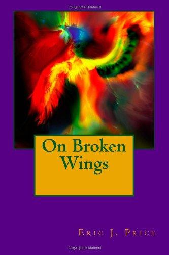 Book: On Broken Wings by Eric J. Price