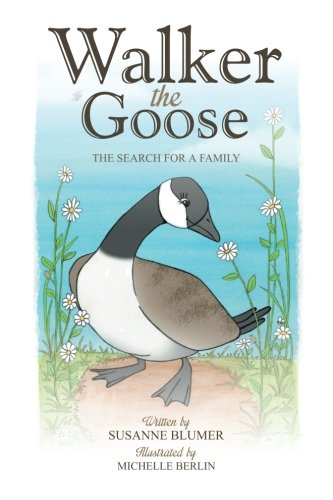 Book: Walker The Goose - The Search For A Family by Susanne Blumer
