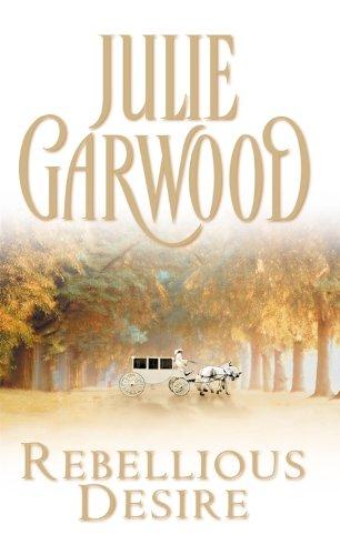 Rebellious Desire by Julie Garwood