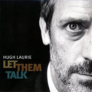 Let Them Talk - HUGH LAURIE 41a%2BwD6YESL._SL500_AA300_