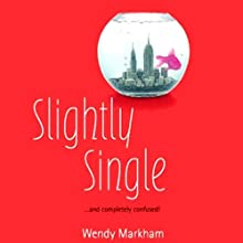 Slightly Single (       UNABRIDGED) by Wendy Markham Narrated by Erin Moon