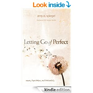 Letting Go of Perfect: Women, Expectations, and Authenticity