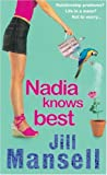 Nadia Knows Best (0747264880) by Mansell, Jill