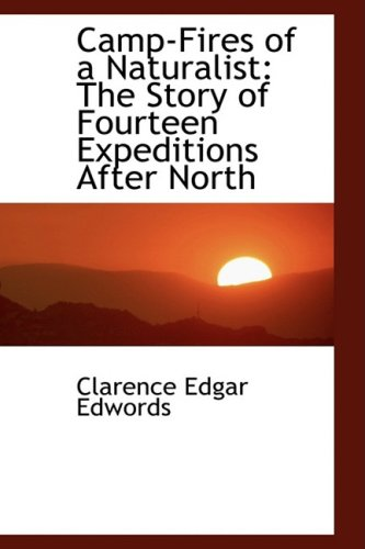 Camp-Fires of a Naturalist: The Story of Fourteen Expeditions After North