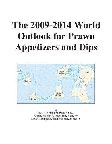 The 2009-2014 World Outlook for Prawn Appetizers and Dips