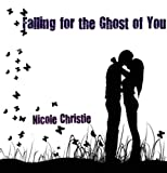 img - for Falling for the Ghost of You book / textbook / text book