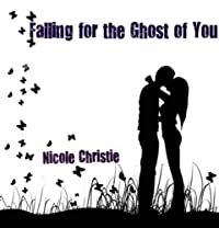 Falling For The Ghost Of You by Nicole Christie ebook deal