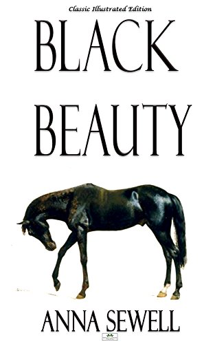 Anna Sewell - Black Beauty - Classic Illustrated Edition (English Edition)