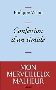 Confession d'un timide par Philippe Vilain