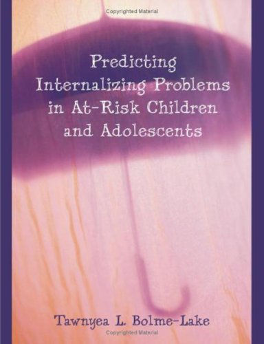 Predicting Internalizing Problems in At-Risk Children and Adolescents