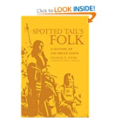 Spotted Tail's Folk: A History of the Brule Sioux (Civilization of the American Indian)