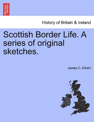 Scottish Border Life. A series of original sketches.
