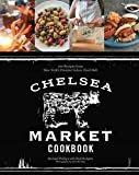 The Chelsea Market Cookbook : 100 Recipes from New York's Premier Indoor Food Hall (Hardcover)--by Michael Phillips [2013 Edition]