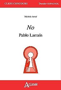 No, Pablo Larraín par Arrué