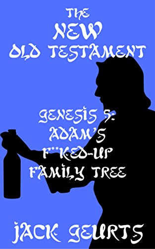 genesis-5-adams-fked-up-family-tree-the-new-old-testament-book-3-english-edition