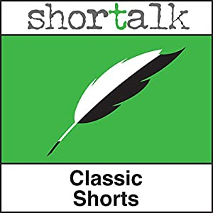 Shortalk Classic Shorts Audiobook