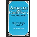 Agnosticism and Christianity: And Other Essays (Great Minds)by T.H. Huxley
