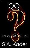 QQ: IQ + CQ + SQ + EQ = QQ