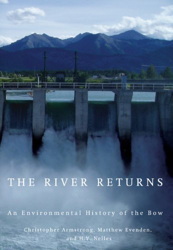 The River Returns: An Environmental History of the Bow