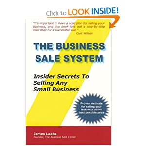 The Business Sale System: Insider Secrets To Selling Any Small Business