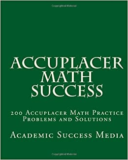 accuplacer math success 200 accuplacer math practice. Black Bedroom Furniture Sets. Home Design Ideas