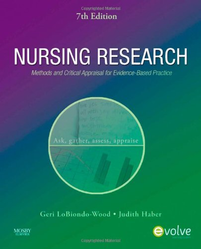 Nursing Research: Methods and Critical Appraisal for Evidence-Based Practice, 7e (NURSING RESEARCH: METHODS, CRIT APPRAISAL & UTILIZATION)