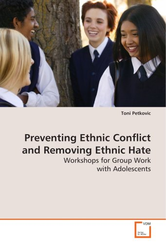 Preventing Ethnic Conflict and Removing Ethnic Hate: Workshops for Group Work with Adolescents