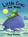 img - for Little Croc and Whale book / textbook / text book