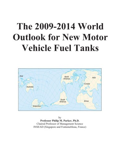 The 2009-2014 World Outlook for New Motor Vehicle Fuel Tanks