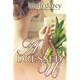 All Dressed Up ~ Lilian Darcy