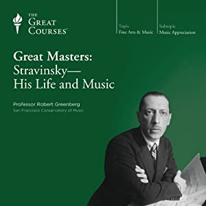 Great Masters: Stravinsky - His Life and Music Lecture