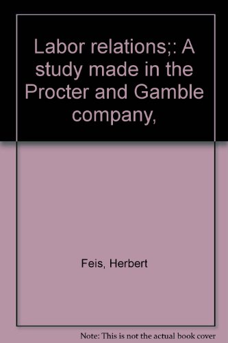 labor-relations-a-study-made-in-the-procter-and-gamble-company