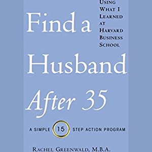 Find a Husband After 35 Using What I Learned at Harvard Business School Audiobook
