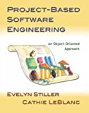 img - for Project-Based Software Engineering: An Object-Oriented Approach 1st edition by Stiller, Evelyn, LeBlanc, Cathie (2001) Paperback book / textbook / text book